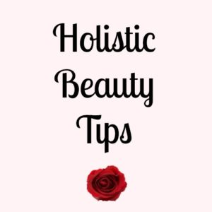 holistic beauty tips